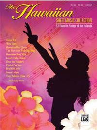 The Hawaiian Sheet Music Collection: 51 Favorite Songs of the Islands