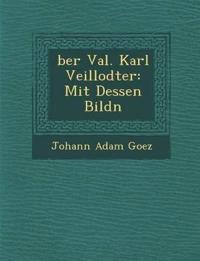 Ber Val. Karl Veillodter