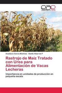Rastrojo de Maiz Tratado Con Urea Para Alimentacion de Vacas Lecheras