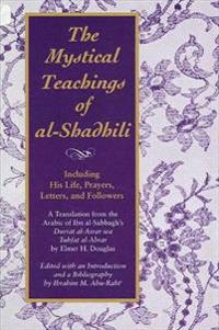 The Mystical Teachings of Al-Shadhili
