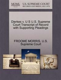 Dierkes V. U S U.S. Supreme Court Transcript of Record with Supporting Pleadings
