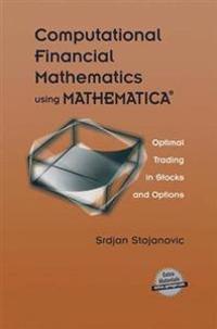 Computational Financial Mathematics Using Mathematica(r): Optimal Trading in Stocks and Options