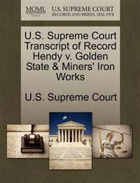 U.S. Supreme Court Transcript of Record Hendy V. Golden State & Miners' Iron Works