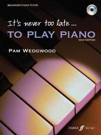 It's Never Too Late to Play Piano: Level 1, Book & CD [With CD (Audio)]