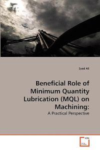 Beneficial Role of Minimum Quantity Lubrication (Mql) on Machining