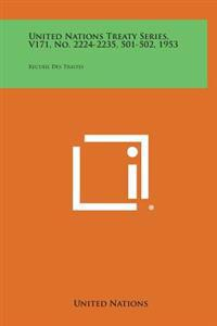 United Nations Treaty Series, V171, No. 2224-2235, 501-502, 1953: Recueil Des Traites