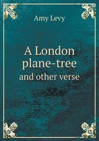 A London Plane-Tree and Other Verse