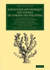 Exposition Methodique Des Genres De L'ordre Des Polypiers