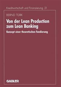 Von Der Lean Production Zum Lean Banking