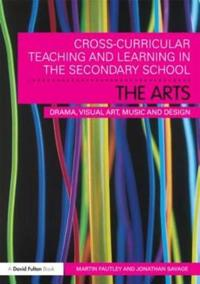 Cross-Curricular Teaching and Learning in the Secondary School: The Arts