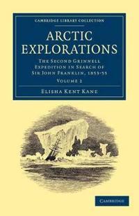 Cambridge Library Collection - Polar Exploration Arctic Explorations
