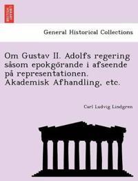 Om Gustav II. Adolfs regering sa som epokgo rande i afseende pa  representationen. Akademisk Afhandling, etc. - Carl Ludvig Lindgren pdf epub