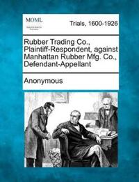 Rubber Trading Co., Plaintiff-Respondent, Against Manhattan Rubber Mfg. Co., Defendant-Appellant
