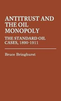 Antitrust and the Oil Monopoly