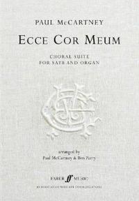 Ecce Cor Meum -- The Choral Suite: Satb & Organ
