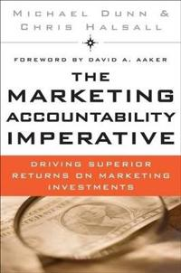 The Marketing Accountability Imperative: Driving Superior Returns on Market