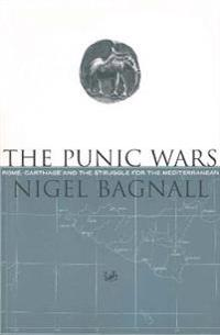 Punic wars - rome, carthage and the struggle for the mediterranean