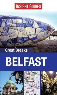 Insight Guides: Great Breaks Belfast