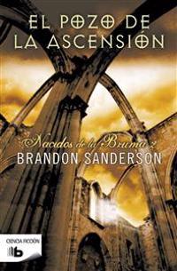 El Pozo de la Ascension/ Nacidos de la Bruma 2 = The Well of Ascension/ Mistborn 2