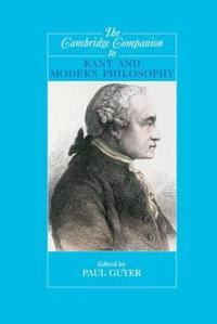 The Cambridge Companion to Kant And Modern Philosophy
