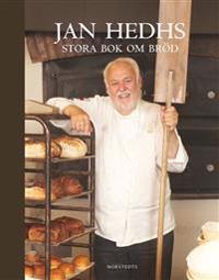 Jan Hedhs stora bok om bröd