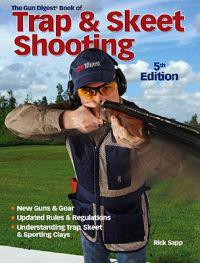 The Gun Digest Book of Trap & Skeet Shooting