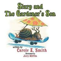 Slurp and The Gardener's Son