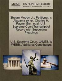 Shearn Moody, JR., Petitioner, V. Alabama Ex Rel. Charles H. Payne, Etc., et al. U.S. Supreme Court Transcript of Record with Supporting Pleadings