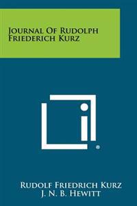 Journal of Rudolph Friederich Kurz