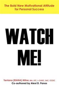 Watch Me!