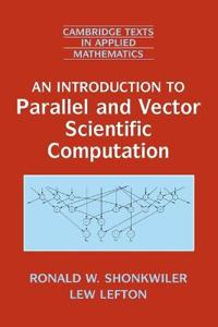 An Introduction to Parallel and Vector Scientific Computing