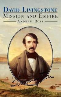David Livingstone: Mission and Empire