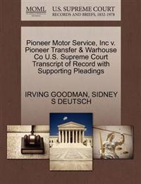 Pioneer Motor Service, Inc V. Pioneer Transfer & Warhouse Co U.S. Supreme Court Transcript of Record with Supporting Pleadings