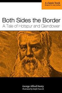 Both Sides the Border: A Tale of Hotspur and Glendower