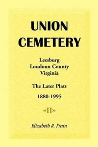 Union Cemetery, Leesburg, Loudoun County, Virginia, the Later Plats, 1880-1995
