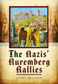 The Nazis Nuremberg Rallies