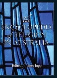 The Encyclopedia of Religion in Australia
