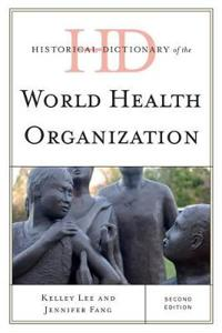 Historical Dictionary of the World Health Organization