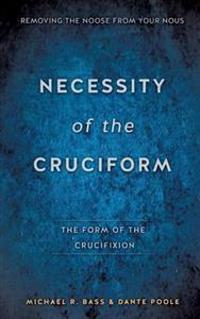 Necessity of the Cruciform