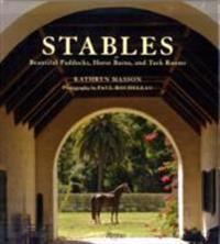 Stables: Beautiful Paddocks, Horse Barns, and Tack Rooms