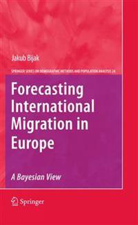 Forecasting International Migration in Europe