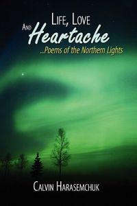 Life, Love and Heartache...poems of the Northern Lights