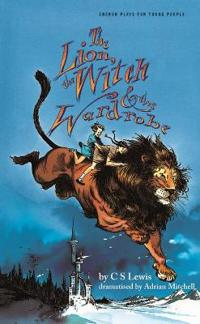 Lion, the Witchthe Wardrobe (Adapted by Adrian Mitchell)