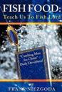Fish Food: Teach Us to Fish Lord