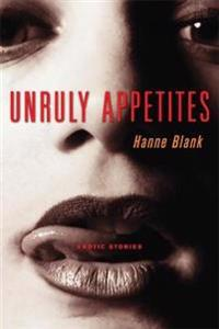 Unruly Appetites