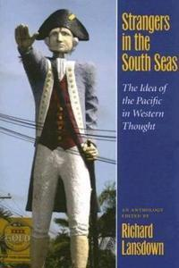 Strangers in the South Seas: The Idea of the Pacific in Western Thought