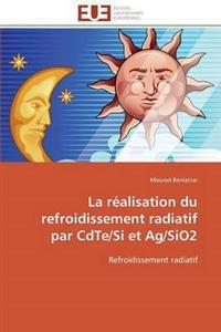 La Realisation Du Refroidissement Radiatif Par Cdte/Si Et AG/Sio2