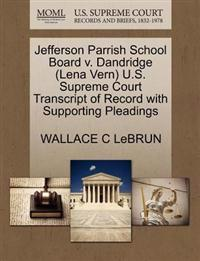 Jefferson Parrish School Board V. Dandridge (Lena Vern) U.S. Supreme Court Transcript of Record with Supporting Pleadings
