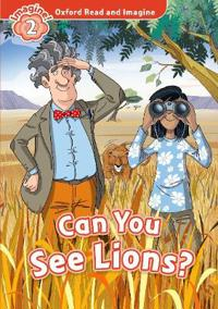 Oxford Read and Imagine: Level 2:: Can You See Lions? audio CD pack
