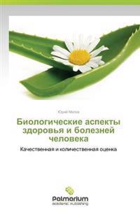 Biologicheskie Aspekty Zdorov'ya I Bolezney Cheloveka